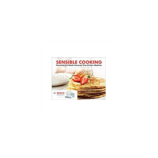 "Bosch ""Sensible Cooking"" Cookbook"