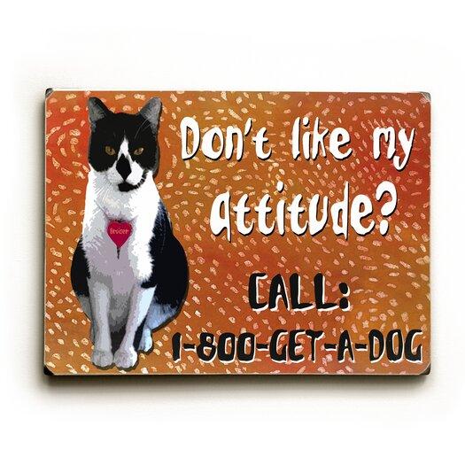 Artehouse LLC Don't Like My Attitude? Textual Art Plaque