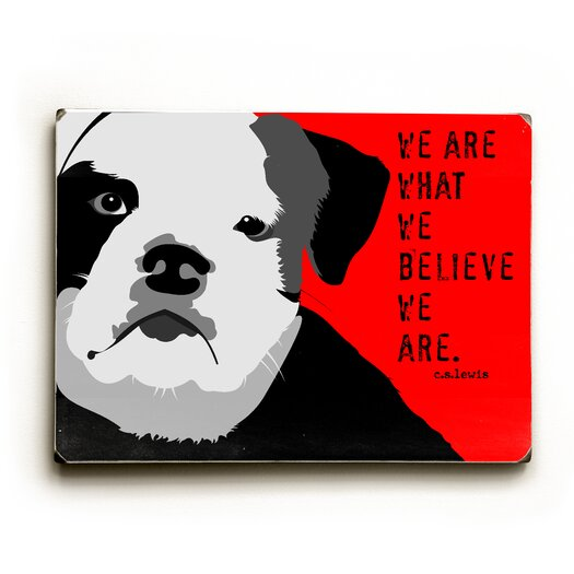 Artehouse LLC We are What We Believe Textual Art Plaque