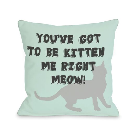 One Bella Casa Doggy Décor Got to Be Kitten Me Pillow