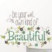 <strong>Art Kit Be Your Own Kind of Beautiful Quote Wall Decal</strong> by WallPops!