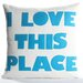 <strong>Alexandra Ferguson</strong> I Love This Place Decorative Pillow