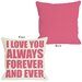 <strong>OneBellaCasa.com</strong> I Love You Always Forever and Ever Pillow
