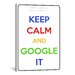 <strong>Keep Calm and Google It Textual Art on Canvas</strong> by iCanvasArt