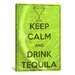 <strong>iCanvasArt</strong> Keep Calm and Drink Tequila Textual Art on Canvas
