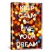 <strong>Keep Calm and Live Your Dream Textual Art on Canvas</strong> by iCanvasArt