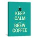 iCanvasArt Kitchen Keep Calm and Brew Coffee Textual Art on Canvas