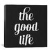 iCanvasArt Modern Art The Good Life Modern Textual Art on Canvas
