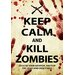<strong>NMR Distribution</strong> Keep Calm Kill Zombies Tin Sign Textual Art