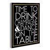 Stupell Industries Lulusimon Studio Time To Drink Champagne and Dance on The Table Textual Art