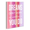 Stupell Industries Lulusimon Studio Dreams Don't Work Unless You Do Typography Striped Wall Plaque