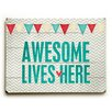 <strong>Awesome Live Here Wood Sign</strong> by Artehouse LLC