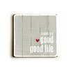 Artehouse LLC Good Good Life Wood Sign