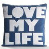 Alexandra Ferguson Love My Life Decorative Throw Pillow