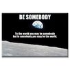 <strong>Buyenlarge</strong> Be Somebody Graphic Art on Canvas