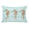 One Bella Casa Slow Down on Island Time Pillow