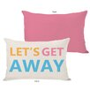 One Bella Casa Lets Get Away Pillow