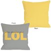 One Bella Casa i,You Make Me LOL Pillow