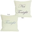 One Bella Casa Tonight or Not Tonight Reversible Pillow