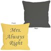 One Bella Casa Mrs Always Right Pillow