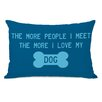 One Bella Casa Doggy Décor The More People I Meet Pillow