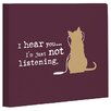 One Bella Casa Doggy Decor Not Listening Cat Graphic Art on Canvas