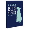 One Bella Casa Doggy Decor I Like Big Mutts Graphic Art on Canvas