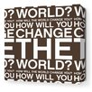 Inhabit Stretched Change the World Textual Art on Canvas in Chocolate