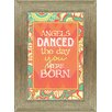 Artistic Reflections 'Angels Danced The Day You Were Born' Framed Textual Art