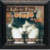Artistic Reflections 'If Life was Fair, We'd Sleep All Day While the Cat Went to Work' Framed Graphic Art