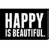 <strong>Just Sayin 'Happy is Beautiful' by Tonya Textual Plaque</strong> by Artistic Reflections