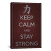 <strong>iCanvasArt</strong> Keep Calm and Stay Strong Textual Art on Canvas