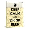 iCanvas Keep Calm and Drink Beer Textual Art on Canvas