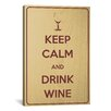 iCanvasArt Keep Calm and Drink Wine Textual Art on Canvas