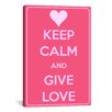 iCanvas Keep Calm and Give Love Textual Art on Canvas