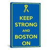 <strong>Keep Calm Strong and Boston On Textual Art on Canvas</strong> by iCanvasArt