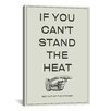 iCanvas If You Can't Stand the Heat, Get Out of the Kitchen Textual Art on Canvas
