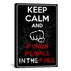 iCanvas Keep Calm and Punch People in the Face Textual Art on Canvas
