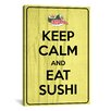 iCanvas Keep Calm and Eat Sushi Textual Art on Canvas