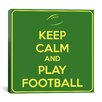 iCanvas Keep Calm and Play Football II Textual Art on Canvas