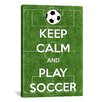 iCanvas Keep Calm and Play Soccer Textual Art on Canvas