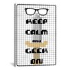 iCanvas Keep Calm and Geek On Textual Art on Canvas
