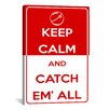 iCanvas Keep Calm and Catch Em' All Textual Art on Canvas