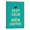 iCanvas Kitchen Keep Calm and Brew Coffee Textual Art on Canvas