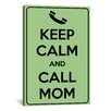 iCanvas Keep Calm and Call Mom Textual Art on Canvas