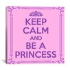 iCanvas Keep Calm and Be a Princess Textual Art on Canvas