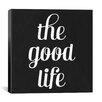 iCanvas The Good Life Textual Art