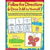 <strong>Follow The Directions & Draw It All</strong> by Scholastic