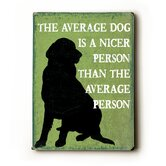 "The Average Dog Wood Sign - 12"" x 9"""