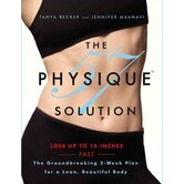 The Physique 57 Solution The Groundbreaking 2-Week Plan for a Lean Beautiful Body